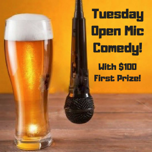 Tuesday Open Mic Comedy with $100 1st Prize